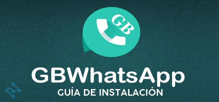 Descubre Como Descargar E Instalar Gb Whatsapp