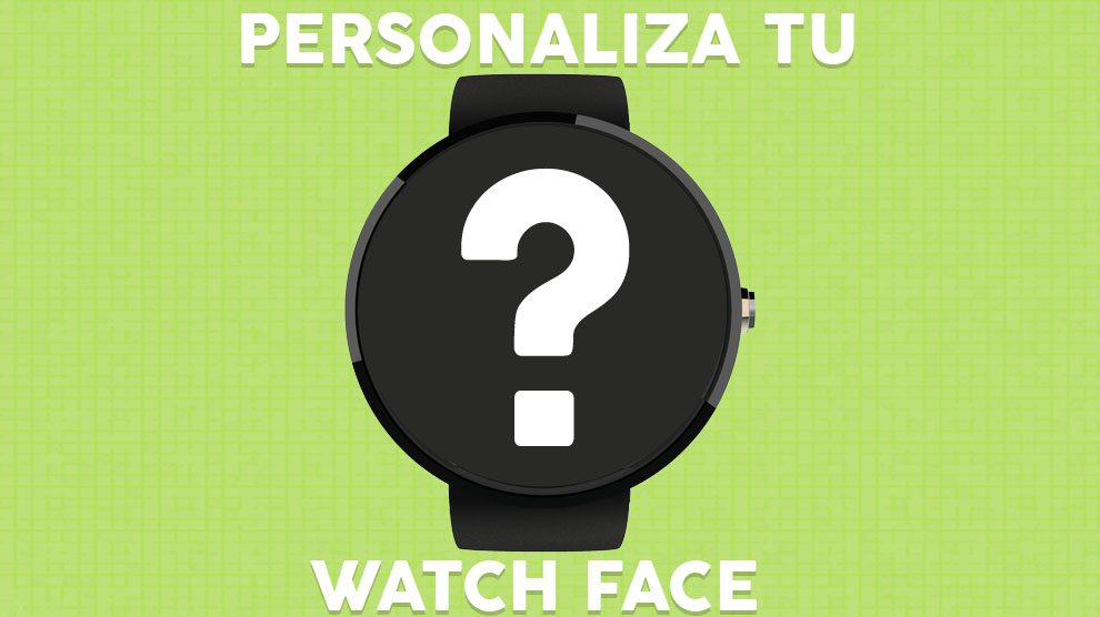 Descargar Watch Faces gratis para personalizar tu Smartwatch